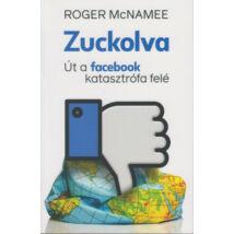ZUCKOLVA - ÚT A FACEBOOK KATASZTRÓFA FELÉ