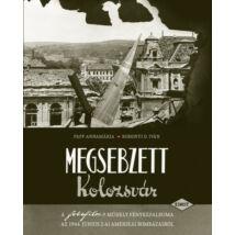 MEGSEBZETT KOLOZSVÁR - A FOTOFILM MŰHELY FÉNYKÉPALBUMA AZ 1944. JÚNIUS 2-AI AMERIKAI BOMBÁZÁSRÓL