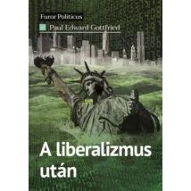 A LIBERALIZMUS UTÁN - TÖMEGDEMOKRÁCIA A MENEDZSERÁLLAMBAN