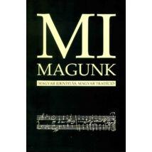 MI MAGUNK - MAGYAR IDENTITÁS, MAGYAR TRADÍCIÓ