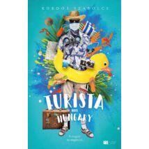 TURISTA FROM HUNGARY - A MAGYAR HA MEGINDUL... - BŐVÍTETT, ÚJ KIADÁS