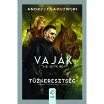 VAJÁK 5. - TŰZKERESZTSÉG