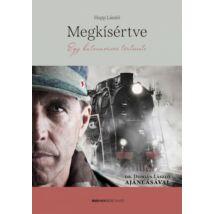 MEGKÍSÉRTVE - EGY KATONAORVOS TÖRTÉNETE