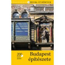 BUDAPEST ÉPÍTÉSZETE - 200 KIEMELT ÉPÜLETTEL