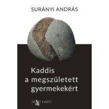 KADDIS A MEGSZÜLETETT GYERMEKEKÉRT