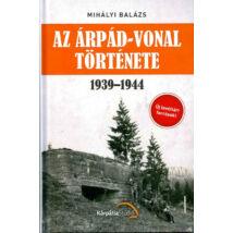 AZ ÁRPÁD-VONAL TÖRTÉNETE 1939-1944 (KEMÉNYTÁBLÁS)