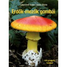 ERDŐK-MEZŐK GOMBÁI - JAVÍTOTT UTÁNNYOMÁS
