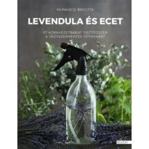 LEVENDULA ÉS ECET - 57 ÖKOTISZTÍTÓSZER A VEGYSZERMENTES OTTHONÉRT