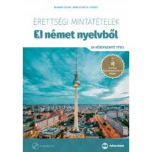 ÉRETTSÉGI MINTATÉTELEK NÉMET NYELVBŐL (80 KÖZÉPSZINTŰ TÉTEL) - CD-MELLÉKLETTEL - A 2017-TŐL ÉRVÉNYES ÉRETTSÉGI KÖVETELMÉNYRENDSZER ALAPJÁN