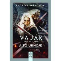 VAJÁK 7. - THE WITCHER - A TÓ ÚRNŐJE