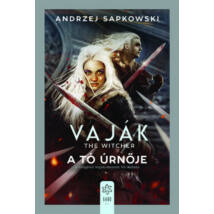 VAJÁK 7. - THE WITCHER - A TÓ ÚRNŐJE