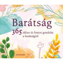 BARÁTSÁG - 365 IDÉZET ÉS FONTOS GONDOLAT A BARÁTSÁGRÓL