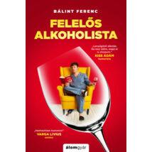 FELELŐS ALKOHOLISTA - TÚLÉLÉSI TANÁCSOK VILÁGJÁRVÁNY ESETÉRE