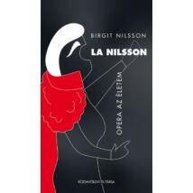 LA NILSSON - OPERA AZ ÉLETEM