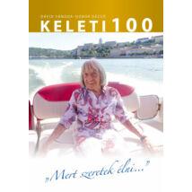 KELETI 100 - MERT SZERETEK ÉLNI