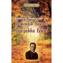 REMÉNYIK SÁNDOR - IGAZABBÁ LENNI