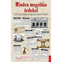 MINDEN MEGOLDÁS ÉRDEKEL - A XX. SZÁZAD MAGYARORSZÁGA APRÓHIRDETÉSEK TÜKRÉBEN