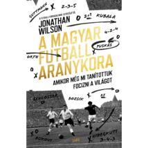 A MAGYAR FUTBALL ARANYKORA