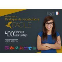 PRATIQUE DE VOCABULAIRE FACILE - 400 FRANCIA SZÓKÁRTYA - KEZDŐ SZINTEN