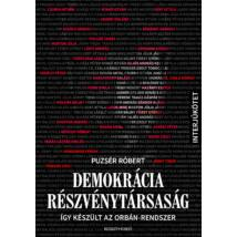 DEMOKRÁCIA RÉSZVÉNYTÁRSASÁG - ÍGY KÉSZÜLT AZ ORBÁN-RENDSZER