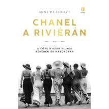 CHANEL A RIVIÉRÁN - A CÔTE D'AZUR VILÁGA BÉKÉBEN ÉS HÁBORÚBAN