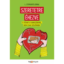 SZERETETRE ÉHEZVE - 11 TÉVHIT A KAMASZOKRÓL, NEM CSAK SZÜLŐKNEK