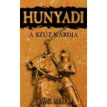 HUNYADI - A SZŰZ KARDJA
