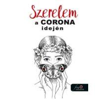 SZERELEM A CORONA IDEJÉN (ANTOLÓGIA)