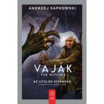 VAJÁK 1. - AZ UTOLSÓ KÍVÁNSÁG