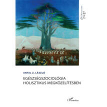 EGÉSZSÉGSZOCIOLÓGIA HOLISZTIKUS MEGKÖZELÍTÉSBEN