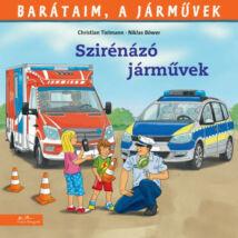 SZIRÉNÁZÓ JÁRMŰVEK - BARÁTAIM, A JÁRMŰVEK 10.