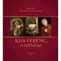KISS FERENC, A SZÍNÉSZ