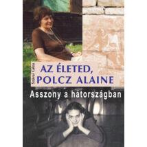 AZ ÉLETED, POLCZ ALAINE - ASSZONY A HÁTORSZÁGBAN