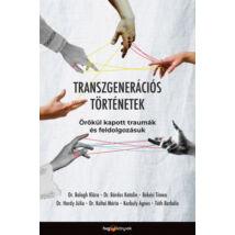 TRANSZGENERÁCIÓS TÖRTÉNETEK - ÖRÖKÜL KAPOTT TRAUMÁK ÉS FELDOLGOZÁSUK