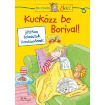 KUCKÓZZ BE BORIVAL! - BARÁTNŐM, BORI