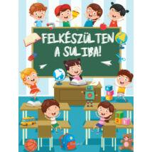 FELKÉSZÜLTEN A SULIBA! - RÉSZKÉPESSÉG-FEJLESZTŐ FELADATOK 5-7 ÉVES GYEREKEKNEK