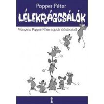 LÉLEKRÁGCSÁLÓK - VÁLOGATÁS POPPER PÉTER LEGJOBB ELŐADÁSAIBÓL