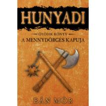 HUNYADI 5. - A MENNYDÖRGÉS KAPUJA