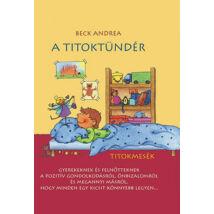 A TITOKTÜNDÉR 1. - TITOKMESÉK