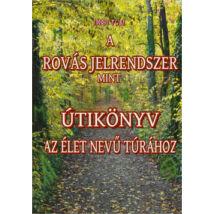 A ROVÁS JELRENDSZER, MINT ÚTIKÖNYV