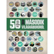 50 TÉNY A MÁSODIK VILÁGHÁBORÚRÓL