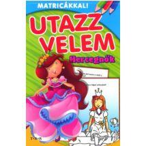 UTAZZ VELEM - HERCEGNŐK