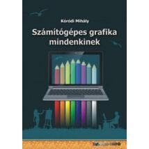 SZÁMÍTÓGÉPES GRAFIKA MINDENKINEK