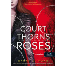 TÜSKÉK ÉS RÓZSÁK UDVARA - A COURT OF THORNS AND ROSES