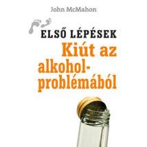 KIÚT AZ ALKOHOLPROBLÉMÁBÓL