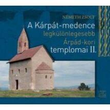 A KÁRPÁT-MEDENCE LEGKÜLÖNLEGESEBB ÁRPÁD-KORI TEMPLOMAI II.