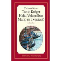 TONIO KRÖGER- HALÁL VELENCÉBEN -MARIO ÉS A VARÁZSLÓ