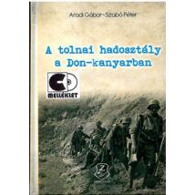 A TOLNAI HADOSZTÁLY A DON-KANYARBAN + CD