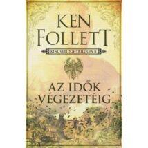 AZ IDŐK VÉGEZETÉIG - KINGSBRIDGE-TRILÓGIA 2.