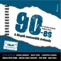 90-ES A KISPÁL-NEMZEDÉK ÉVTIZEDE